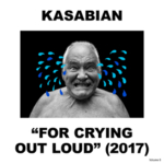Kasabian - For Crying Out Loud (Japanese Edition)