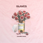 Slaves - Beautiful Death