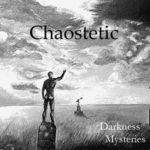 Chaostetic - Darkness Mysteries