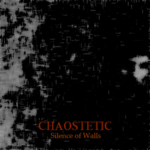 Chaostetic - Silence of Walls