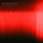 We Made God - Beyond the Pale