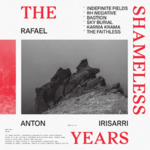 Rafael Anton Irisarri - The Shameless Years