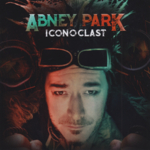 Abney Park - Iconoclast (Deluxe Edition)